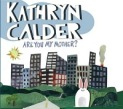kathryn calder are you my mother